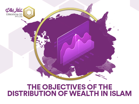 The Objectives of Distribution of Wealth in Islam